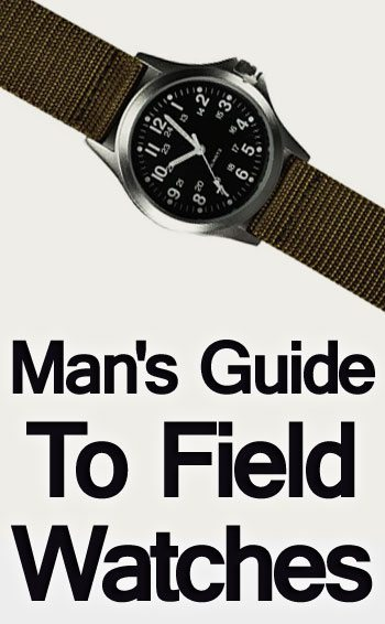 Mans Guide To Field Watches Rugged Wristwatches With Military