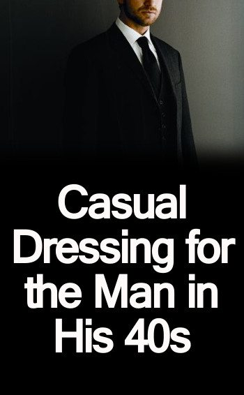 40 Mens Urban Fashion For You: Casual Dressing For The Man In His 40s
