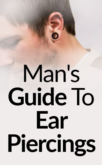 Man S Guide To Ear Piercings