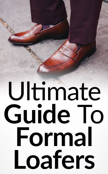 e2b72ad5f11 Ultimate Guide To The Formal Loafer