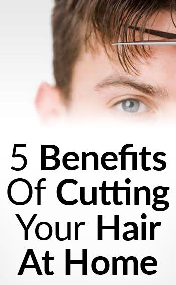 5 Reasons Why You Should Cut Your Own Hair | Benefits Of A ...
