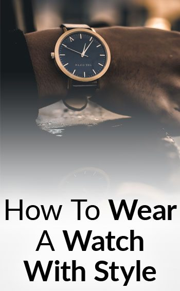 How-To-Wear-A-Watch-With-Style-tall (1)