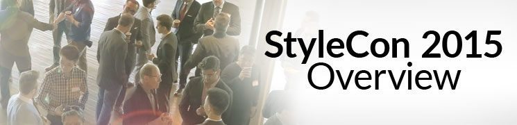 StyleCon 2015 Overview | Jumpstart Your Men's Lifestyle Business in 2016