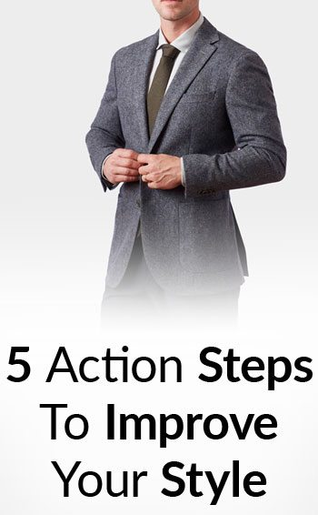5-Action-Steps-To-Improve-Your-Style--tall