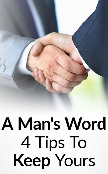 A-Mans-Word---4-Tips-To-Keep-Yours-2--tall