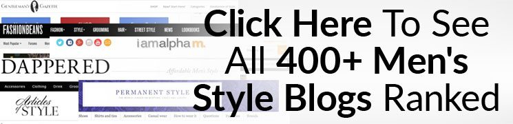 Click-Here-To-See-All-400--Mens-Style-Blogs-Ranked745x180