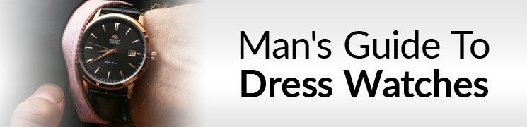 Man's Guide To Dress Watches | How To Buy A Man's Dress Watch
