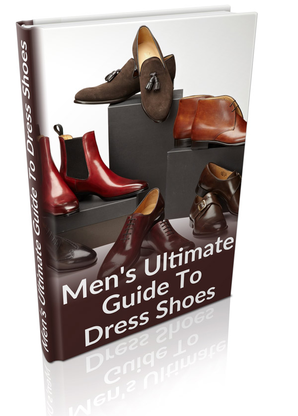 Men's Ultimate Guide To Dress Shoes – Free e-Book