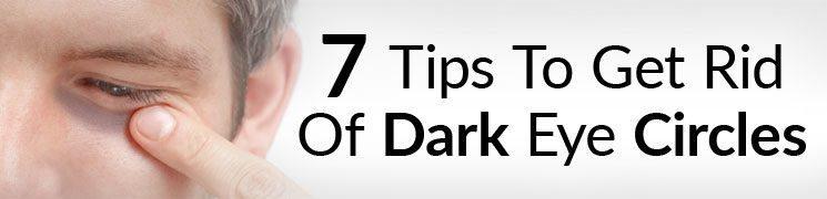 7 Tips To Get Rid Of Black Under Eye | How To Eliminate Dark Circles Around Eyes