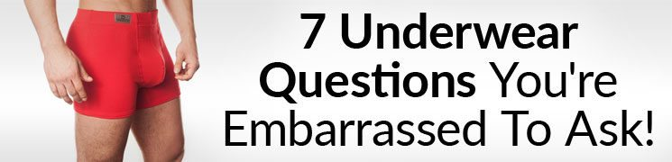 7 Underwear Questions You're Embarrassed To Ask | Common Questions About Men's Briefs