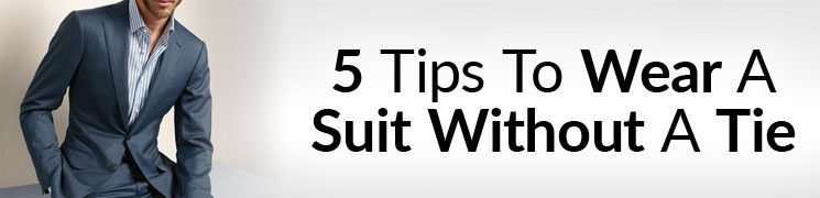 How To Wear a Suit With No Tie   5 Things To Consider Before Going Tieless   Wearing a Sports Jacket, Blazer, or Suits With No Tie