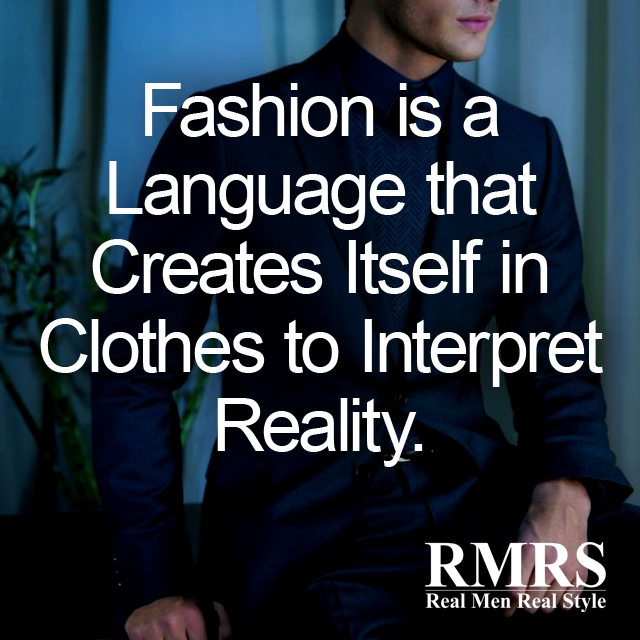 The best quotes about men 39 s style famous men 39 s fashion quotes real men real style Mens fashion style quotes