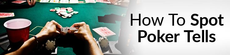 How To Spot Poker Tells | Perfect Reads Using These Body ...
