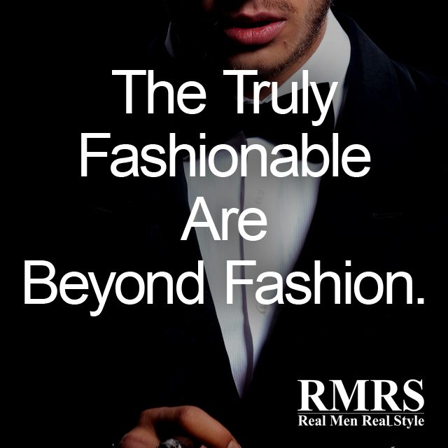 The Best Quotes About Mens Style Famous Mens Fashion Quotes