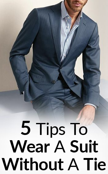 f119f33667a How To Wear a Suit With No Tie