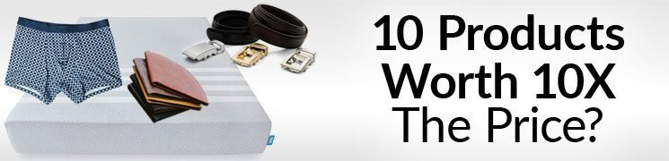 10 Products Worth 10X The Price? | Ten Luxury Brands Worth Ten Times The Price Paid