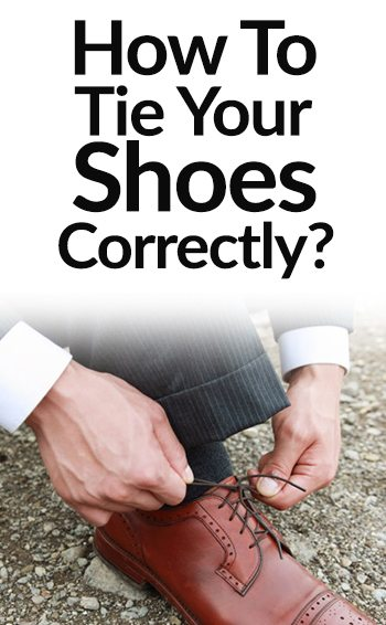 How to tie your shoes the right way one simple trick to tying how to tie your shoes the right way one simple trick to tying dress shoe laces correctly ccuart Choice Image