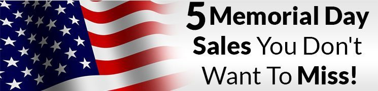 5 Memorial Day Sales You Don't Want To Miss!