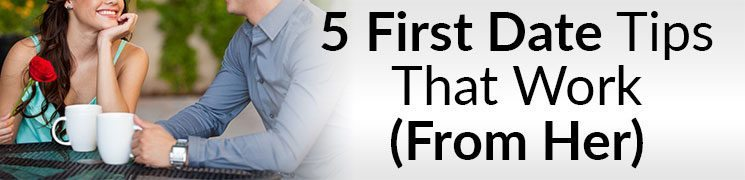 5 First Date Tips For Men That Work (From Her) | How To Effectively Talk To Women | Dating Essentials From A Woman's Point Of View