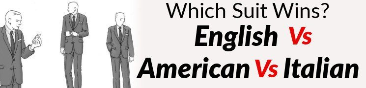 Difference Between British, Italian & American Suits   Different Suit Styles & Cuts For Men