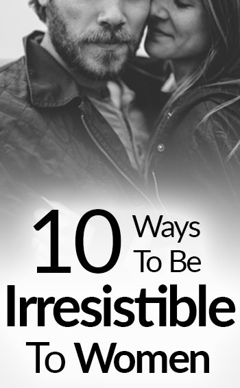 How To Become An Irresistible Woman