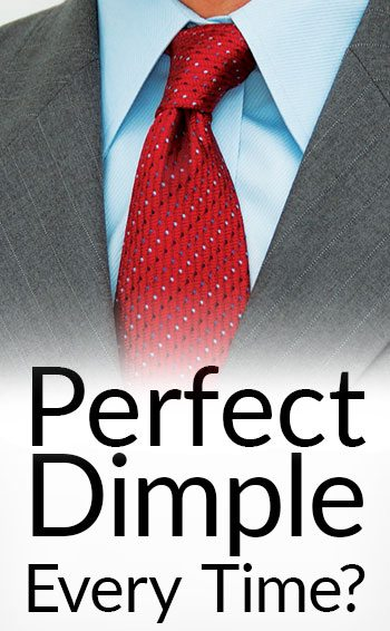 Perfect dimple on your tie knot every time 2 easy steps to dimpled perfect dimple on your tie knot every time 2 easy steps to dimpled neckties with any knot ccuart Images