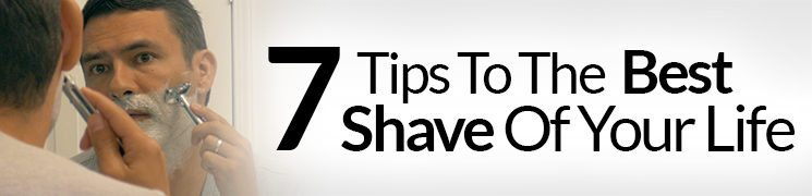 7 Tips For The Best Shave Of Your Life | Barbershop Quality Shave At Home | Shaving Tutorial For Men