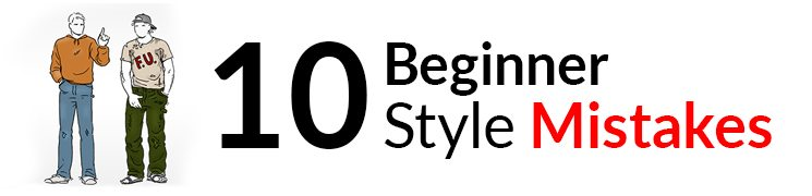 Top 10 Style Mistakes Young Men Make
