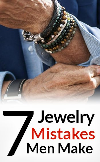 7 Jewelry Mistakes Men Make How To Wear Accessories For