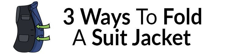 3 Ways to Fold a Suit Jacket Without Damaging It | How To Pack A Suit | Tips For Packing Blazers