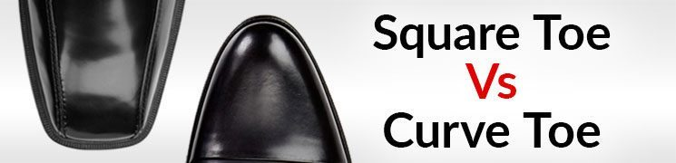 Squared Vs. Curved Toe Shape Dress Shoes | Which One Wins? | 3 Pros For Square & Curve Toed Shoes