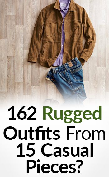 162 Rugged Outfits From 15 Casual Pieces Interchangeable