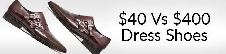 Differences Between $40 And $400 Dress Shoes | Cheap Vs Quality | Buying Leather Footwear