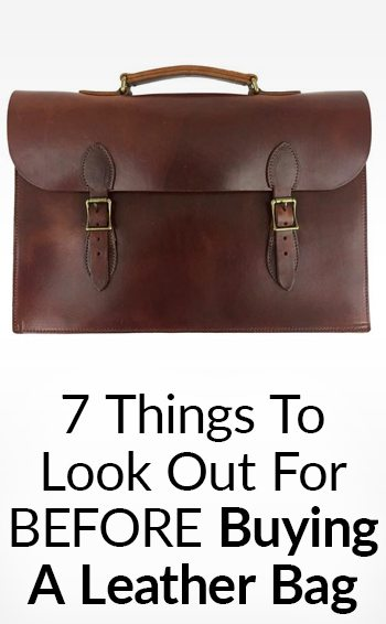 d10823bfeefa 7 Things To Look Out For BEFORE Buying A Leather Bag