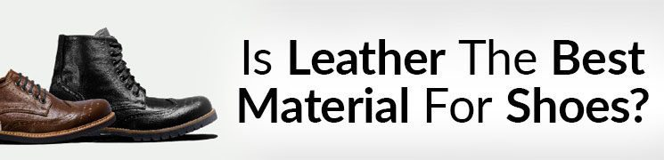 3 Alternatives To Leather Shoes | Is Leather The Best Material For Shoes? Quality Vegan Shoes