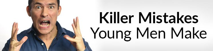 5 Killer Mistakes Young Men Make | Common Life Decisions For The Younger Man