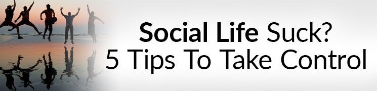 5 Tips To Improve Your Social Life | Primer On Hosting Your Own Party | Make New Friends