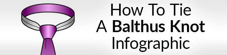 How To Tie The Balthus Knot Infographic | Tying A Tie Tutorial
