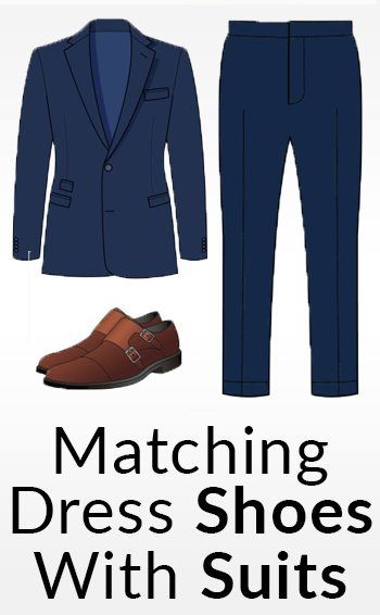 Matching Dress Shoes And Suits How To Match A Shoe With Any Suit Color