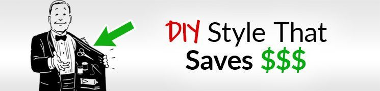 7 Things A Man Can Do Himself | DIY Style Tips To Save Money And Time
