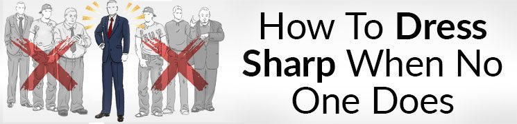 How To Dress Sharp When NO ONE Does | 5 Tips To Be The Most Stylish Man