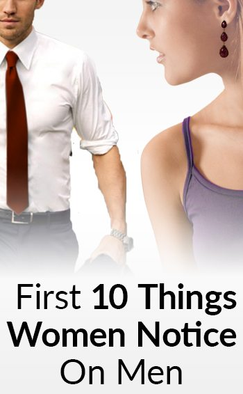 581b00a124883 First 10 Things A Woman Notices | How To Impress Women Every Time