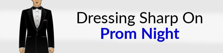 How to Dress For Prom   A Young Man's Guide To Formal Menswear