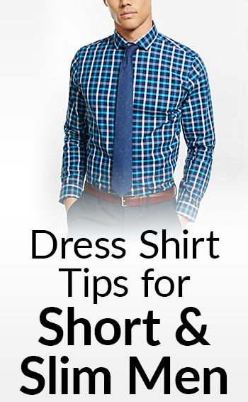 6c8aa4148d82d 6 Dress Shirt Tips For Short   Skinny Men