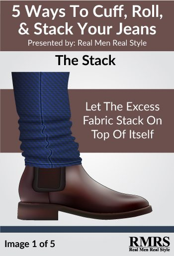 Stacking vs Cuffing vs Rolling Your Jeans