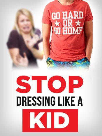 stop-dressing-like-kid