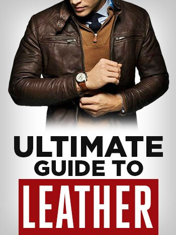 ultimate guide to leather