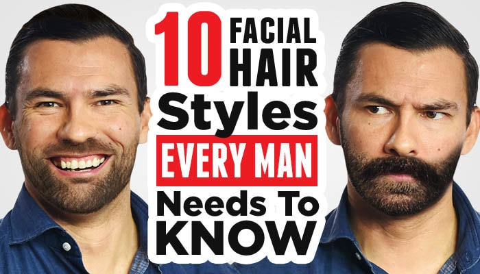 10 Facial Hair Styles Every Man Should Know 2020 Guide