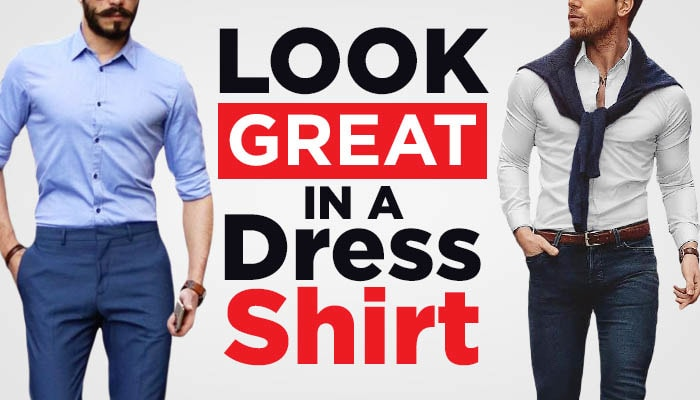a05c3819c77 10 Tips To Look Great In A Dress Shirt  Ultimate Men s Guide