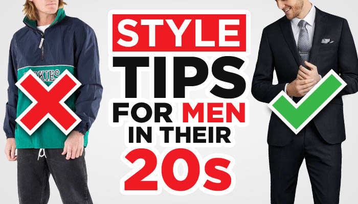 style advice for 20 year old men